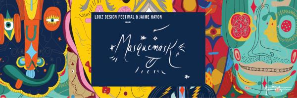 Łódź Design Festival INSTALACJA MASQUEMASK autorstwa Jaime Hayona
